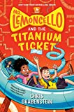 Mr. Lemoncello and the Titanium Ticket (Mr. Lemoncello's Library)