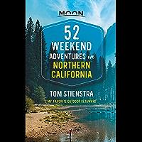 52 Weekend Adventures in Northern California: My Favorite Outdoor Getaways (Travel Guide) (English Edition)