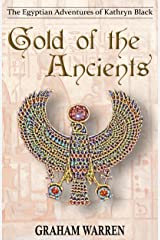 Gold of the Ancients (The Egyptian Adventures of Kathryn Black Book 4) Kindle Edition