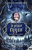Le prince cygne: Contes des royaumes oubliés, T2