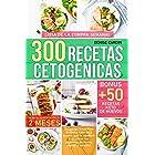 300 Recetas Cetogénicas: Un excepcional Plan de Dieta Keto de 2 meses que te ayudará a alcanzar tus objetivos de forma rápida