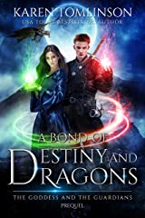 A Bond of Destiny and Dragons (The Goddess and the Guardians Book 0) Kindle Edition