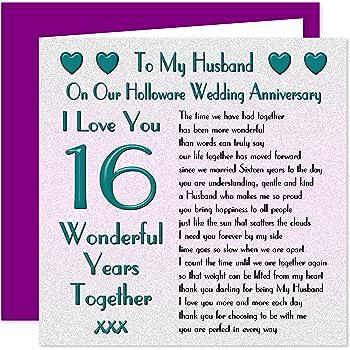 16th Wedding Anniversary.My Husband 16th Wedding Anniversary Card On Our Holloware Anniversary 16 Years Sentimental Verse I Love You