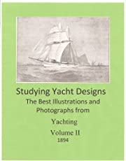 Studying Yacht Designs - The Best from Yachting Magazine (Studying Yacht Design - Book 2)
