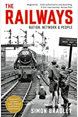 The Railways: Nation, Network and People Paperback