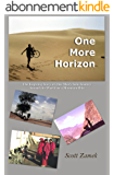 One More Horizon: The Inspiring Story of One Man's Solo Journey Around the World on a Mountain Bike (English Edition)
