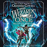 The Wizards of Once: Never and Forever: 4 (The Wizards of Once, 4)