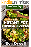 Instant Pot Chicken Recipes: 40 Instant Pot Chicken Recipes full of Antioxidants and Phytochemicals (Instant Chicken…