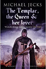 The Templar, the Queen and Her Lover (Knights Templar Mysteries 24): Conspiracies and intrigue abound in this thrilling medieval mystery Kindle Edition