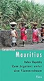 Lesereise Mauritius: Zum Segatanz unter dem Flammenbaum (Picus Lesereisen)