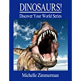 Dinosaurs! (Discover Your World Series)