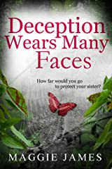 Deception Wears Many Faces: A chilling novel of psychological suspense Kindle Edition