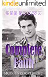 Complete Faith: a gay cowboy story (Morning Report Book 2)