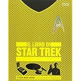 Il libro di Star Trek. Strani nuovi mondi coraggiosamente raccontati. Ediz. a colori