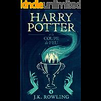 Harry Potter et la Coupe de Feu (French Edition)