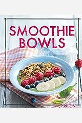 Smoothie Bowls: Das Rezeptbuch (Iss Dich gesund!) Kindle Ausgabe