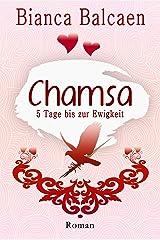 CHAMSA - 5 Tage bis zur Ewigkeit Kindle Ausgabe