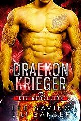 Draekon Krieger: Eine Science-Fiction-Drachenverwandlungs-Romanze (Die Rebellion 1) Kindle Ausgabe