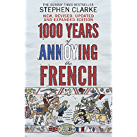 1000 Years of Annoying the French (English Edition)