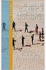 Les Leaders Eclairés et le Bien-Etre Plan en Entreprise: Du Capitalisme au Cap Humanisme Format Kindle
