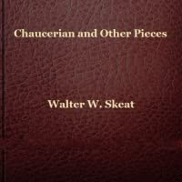 Chaucerian and Other Pieces