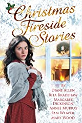 Christmas Fireside Stories: A Collection of Heart-Warming Christmas Short Stories From Six Bestselling Authors Kindle Edition