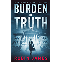 Burden of Truth (Cass Leary Legal Thriller Series Book 1) (English Edition)