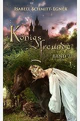 Königsfreunde - Band 2 Kindle Ausgabe