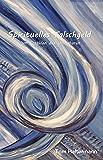 Spirituelles Falschgeld: Vom Erzählen des Unsagbaren