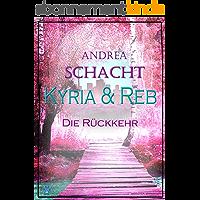 Kyria & Reb: Die Rückkehr (German Edition)