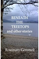 Beneath the Treetops: and Other Stories Kindle Edition