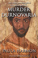 Murder Durnovaria: Just when you thought it was safe to go back (Murder Britannica Book 2) Kindle Edition