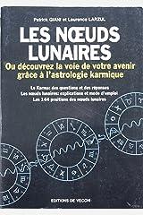 Les noeuds lunaires, ou, Découvrez la voie de votre avenir grâce à l'astrologie karmique Broché