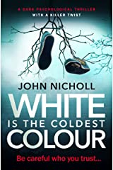 White Is The Coldest Colour: a dark psychological thriller with a killer twist (Dr David Galbraith Book 1) Kindle Edition