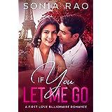 If You Let Me Go: A Sweet Romance (First Love Billionaire Romance novel)