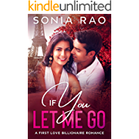 If You Let Me Go: A Sweet Romance (First Love Billionaire Romance novel)
