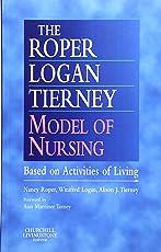 The Roper-Logan-Tierney Model of Nursing: Based on Activities of Living