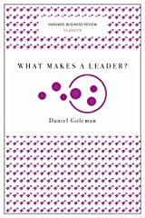 What Makes a Leader? (Harvard Business Review Classics) Paperback