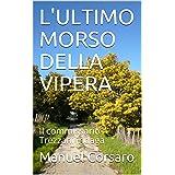L'ULTIMO MORSO DELLA VIPERA: Il Commissario Trezzani indaga