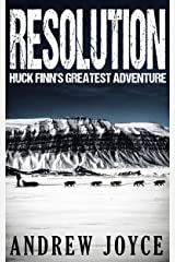 Resolution: Huck Finn's Greatest Adventure Kindle Edition