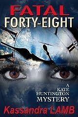 FATAL FORTY-EIGHT: A Kate Huntington Mystery (The Kate Huntington mystery series Book 7) Kindle Edition