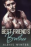 My Best Friend's Brother (Make Her Mine Book 1)