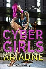 Cyber Girls: Ariadne Kindle Edition