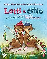 Lotti und Otto: Eine Geschichte über Jungssachen und Mädchenkram