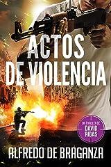 ACTOS DE VIOLENCIA: un thriller de David Ribas (David Ribas (Thrillers en español) nº 10) Versión Kindle