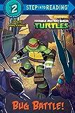 Bug Battle! (Teenage Mutant Ninja Turtles) (Step into Reading)