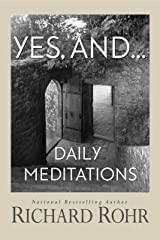 Yes, and...: Daily Meditations Kindle Edition
