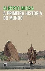 A primeira história do mundo (Portuguese Edition)