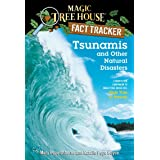 Magic Tree House Fact Tracker #15: Tsunamis and Other Natural Disasters: A Nonfiction Companion to Magic Tree House #28: High