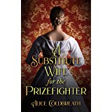A Substitute Wife for the Prizefighter: A Victorian Romance (Victorian Prizefighters Book 2) (English Edition)